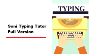 Soni Typing Tutor 4.1.82 Crack With Latest Version License Key Free Download